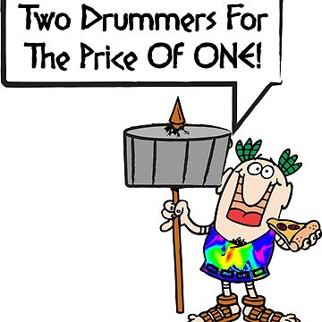 Two Drummers for the price of one! by Ithacaboy