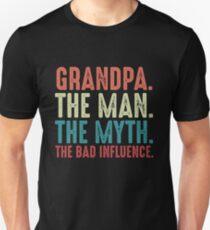 Großvater der Mann der Mythos die Legende das Vatertagsgeschenk des schlechten Einflusses Slim Fit T-Shirt