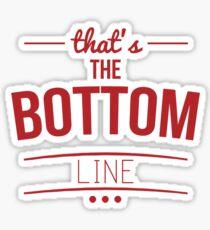 The Bottom Line Sticker