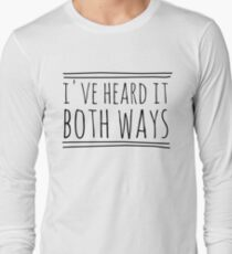 I've Heard It Both Ways in black Long Sleeve T-Shirt