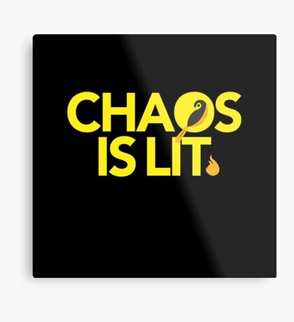 Chaos Is Lit  Metal Print