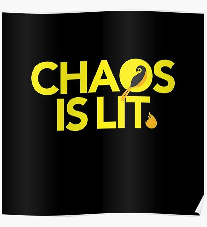Chaos Is Lit  Poster