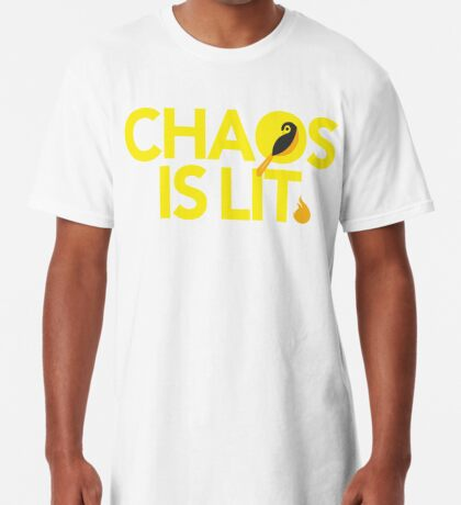 Chaos Is Lit  Long T-Shirt