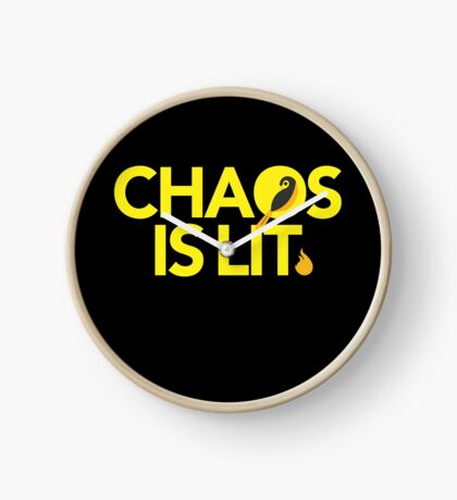 Chaos Is Lit  Clock
