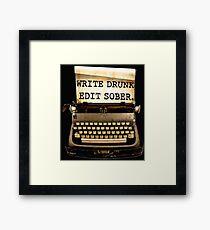 Write Drunk, Edit Sober! Framed Print