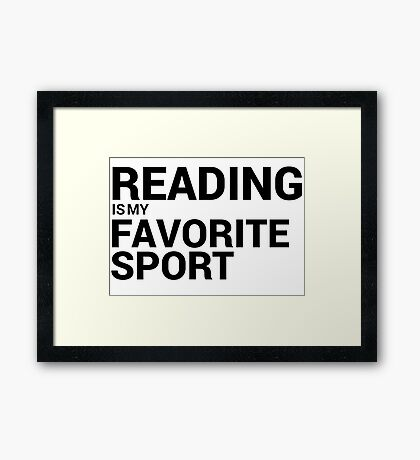 Reading is my Favorite Sport Framed Print