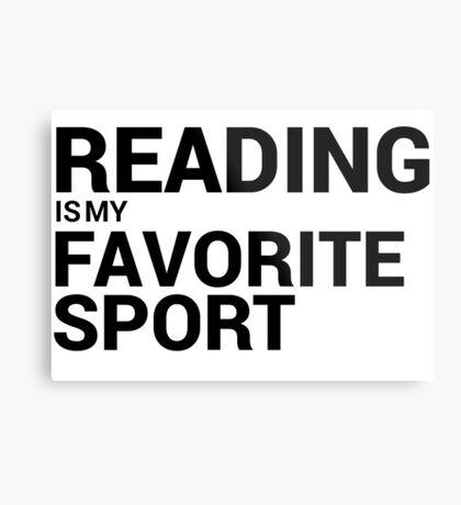 Reading is my Favorite Sport Metal Print