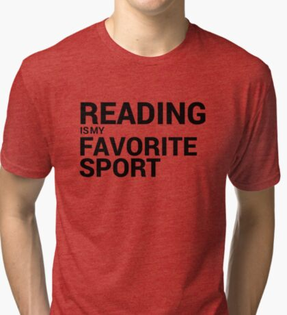 Reading is my Favorite Sport Tri-blend T-Shirt