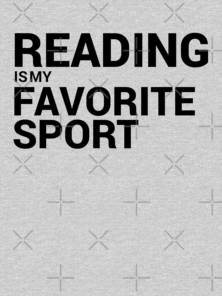 Reading is my Favorite Sport by willpate
