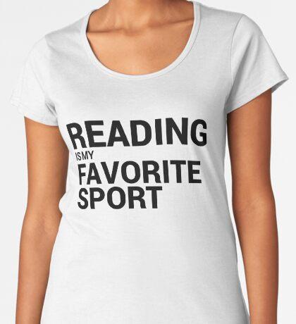 Reading is my Favorite Sport Premium Scoop T-Shirt