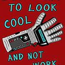 Look Cool Not Work (Power Glove) by jarhumor