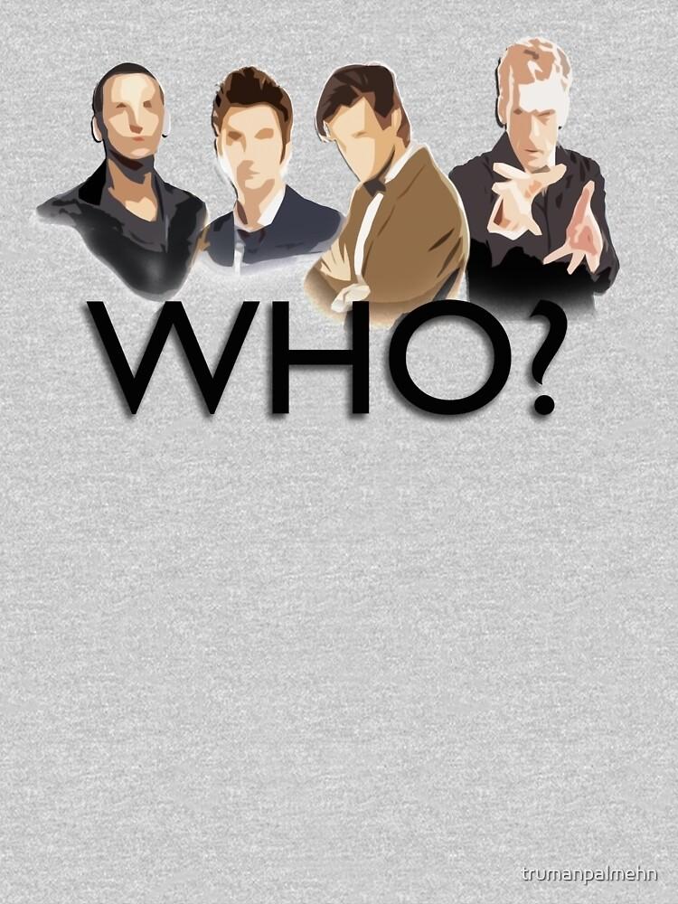 Who? by trumanpalmehn