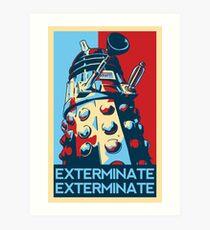 EXTERMINATE Hope Art Print