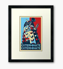 EXTERMINATE Hope Framed Print