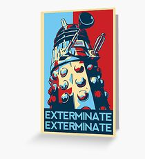 EXTERMINATE Hope Greeting Card