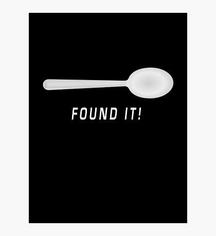 Found it! (Tee) Photographic Print