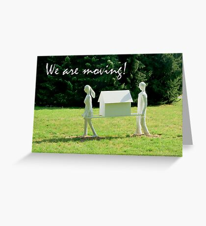 We are moving house! Greeting Card