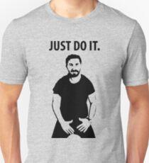 Shia LaBeouf - Just Do It Unisex T-Shirt