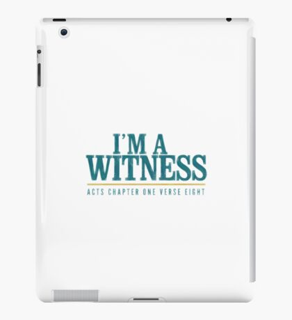 I'm a witness - Acts 1:8 iPad Case/Skin