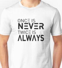 Camiseta ajustada Una vez es nunca, dos veces es siempre