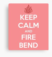 Keep Calm and Fire Bend Canvas Print