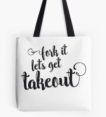 Fork it - lets get takeout Tote Bag