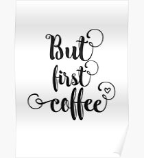 But first, coffee! Poster