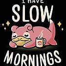 Slow mornings by Typhoonic