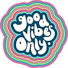 Good Vibes Only by Natalie Perkins