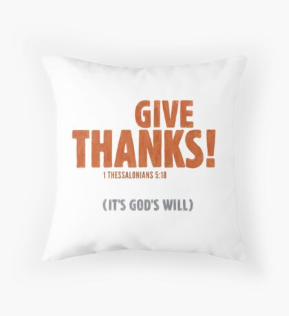Give thanks! (It's God's will) - 1 Thessalonians 5:18 Floor Pillow