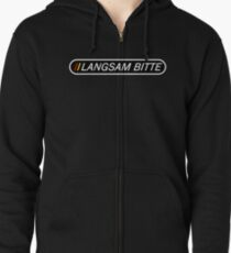 Langsam Bitte (White Type on Black) for travellers and tourists of Germany Zipped Hoodie