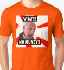 What? No Money!? Unisex T-Shirt