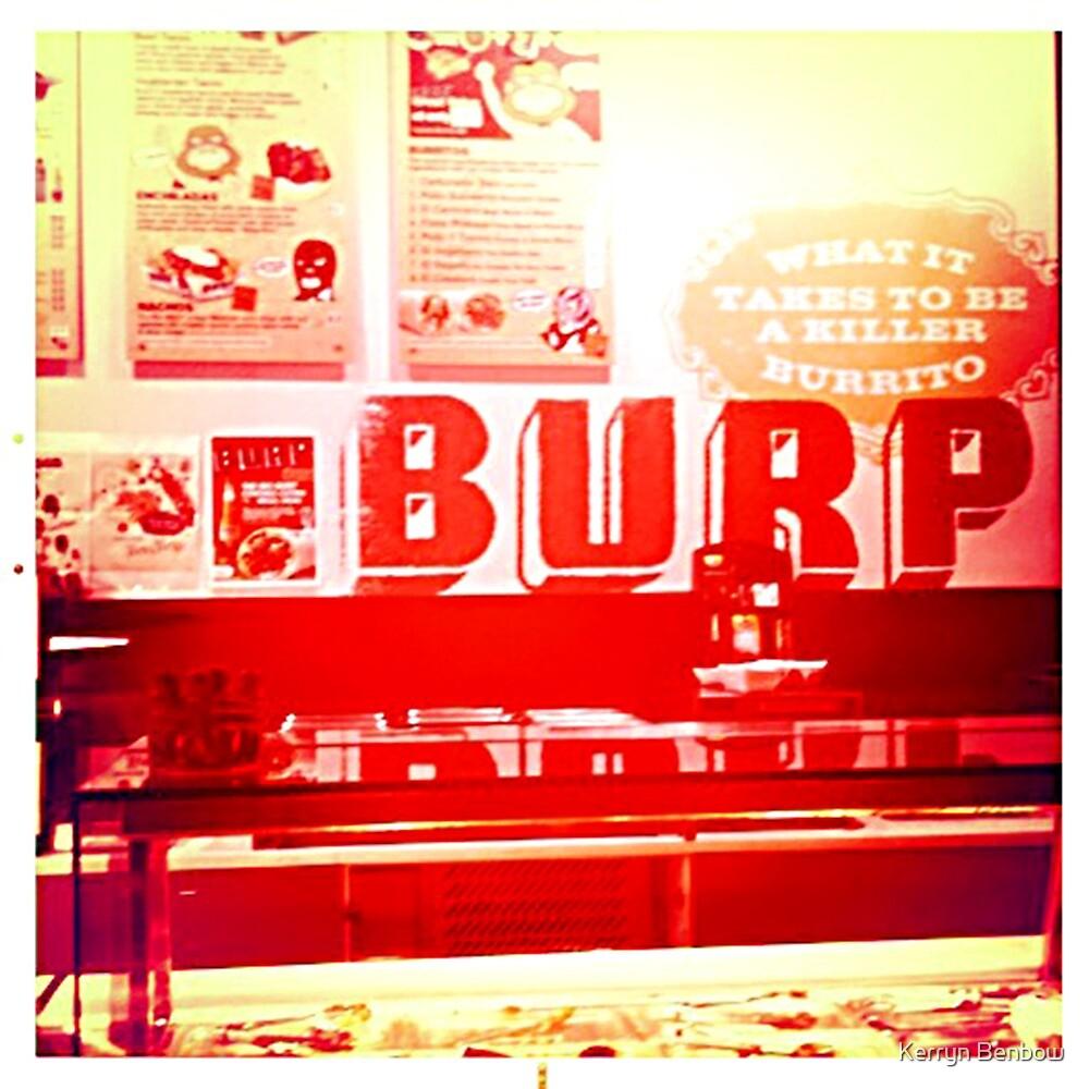 Burp by Kerryn Benbow