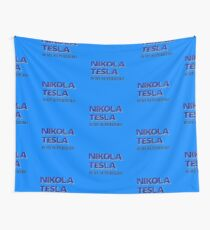 Nikola Tesla Is My Superhero Wall Tapestry