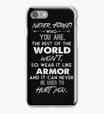 Never forget who you are iPhone Case/Skin
