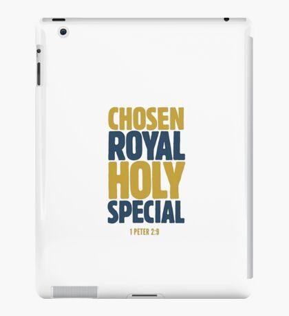 Chosen, Royal, Holy, Special - 1 Peter 2:9 iPad Case/Skin