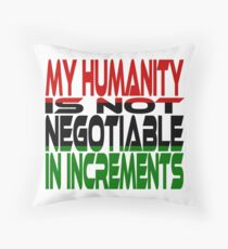 My Humanity is Not Negotiable in Increments (Red, Black, Green) Throw Pillow