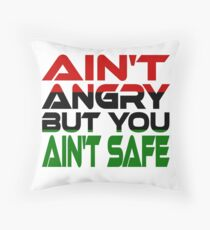 Ain't Angry But You Ain't Safe (Red, Black, Green) Throw Pillow