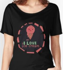 I Love Ice Cream Women's Relaxed Fit T-Shirt