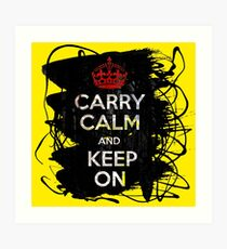 Carry Calm and Keep On Art Print