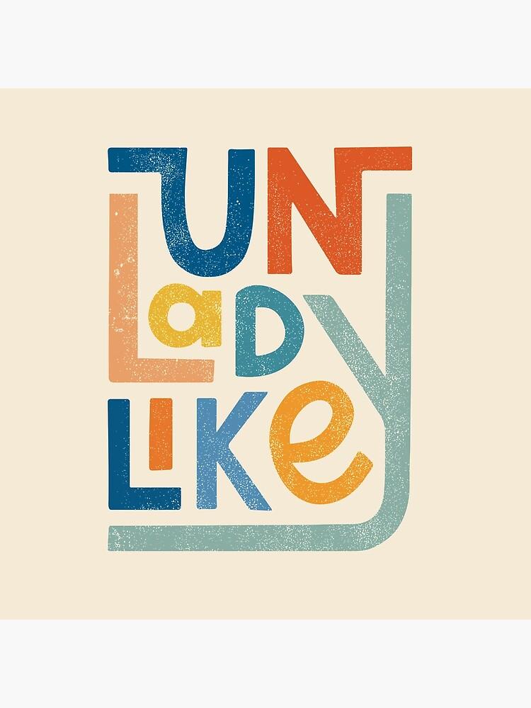 UNLADYLIKE by cabinsupplyco