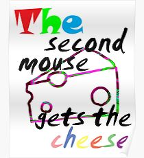 The second mouse gets the cheese Poster