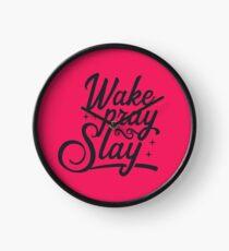 Wake Pray Slay Clock