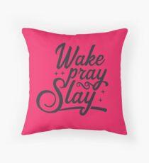 Wake Pray Slay Throw Pillow