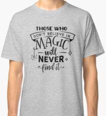 Believe in Magic Classic T-Shirt