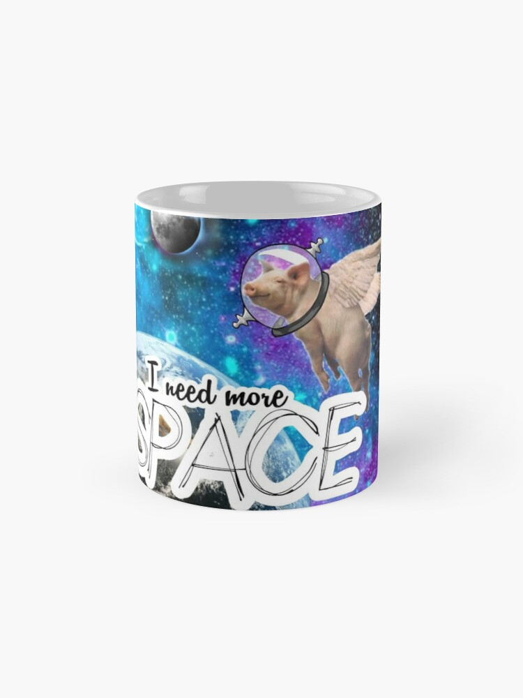 Alternate view of  I need more space Mugs