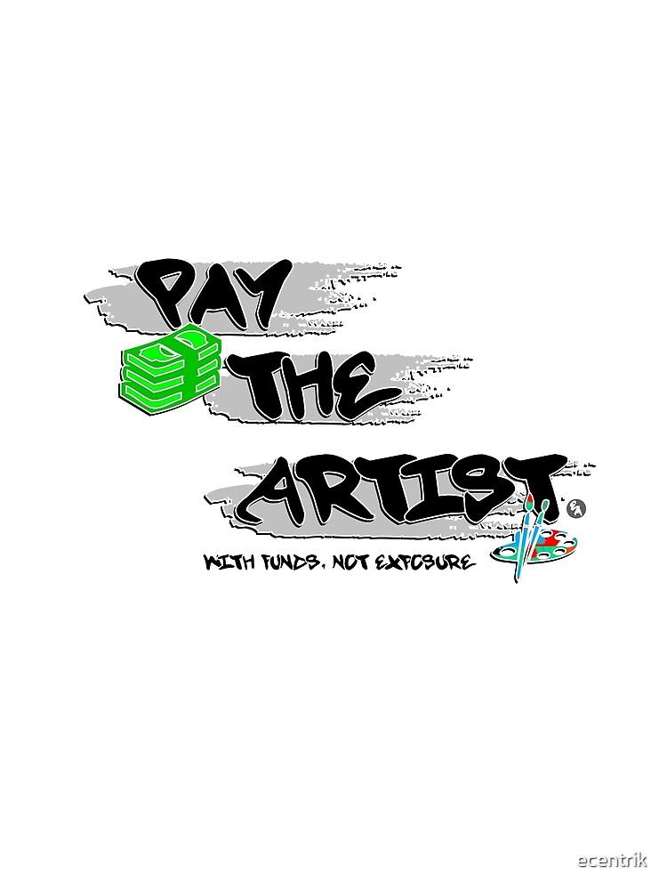 Pay The Artist by ecentrik