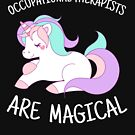 Unicorn Occupational Therapists Are Magical, Funny OT Gift by Ripper19