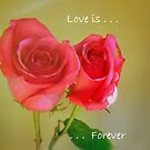 Love Is...Forever by debbiedoda