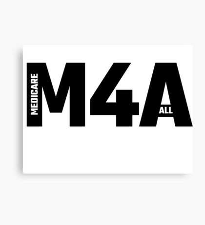 M4A - Medicare For All Canvas Print